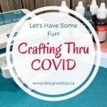 Crafting Through COVID