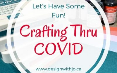 Crafting Thru COVID