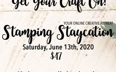 Announcing Stamping Staycation Your Online Creative Retreat