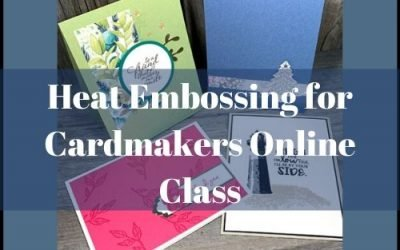 Announcing Heat Embossing for Cardmakers Online Class